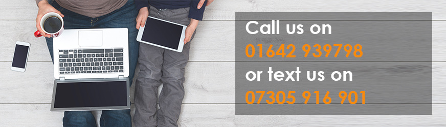 Call us on 01429 282800 or 07715 102608 (Anytime)